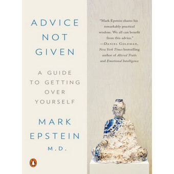 ADVICE NOT GIVEN A GUIDE TO GETTING OVER YOURSELF