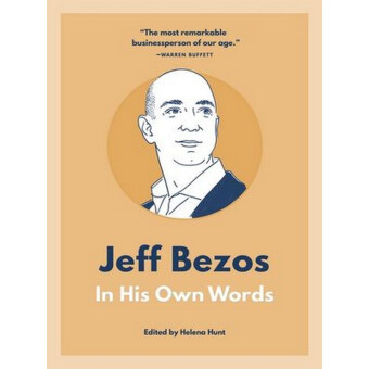 JEFF BEZOS IN HIS OWN WORDS