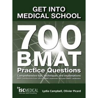 GET INTO MEDICAL SCHOOL 700 BMAT PRACTICE QUESTIONS 2ND REVISED ED